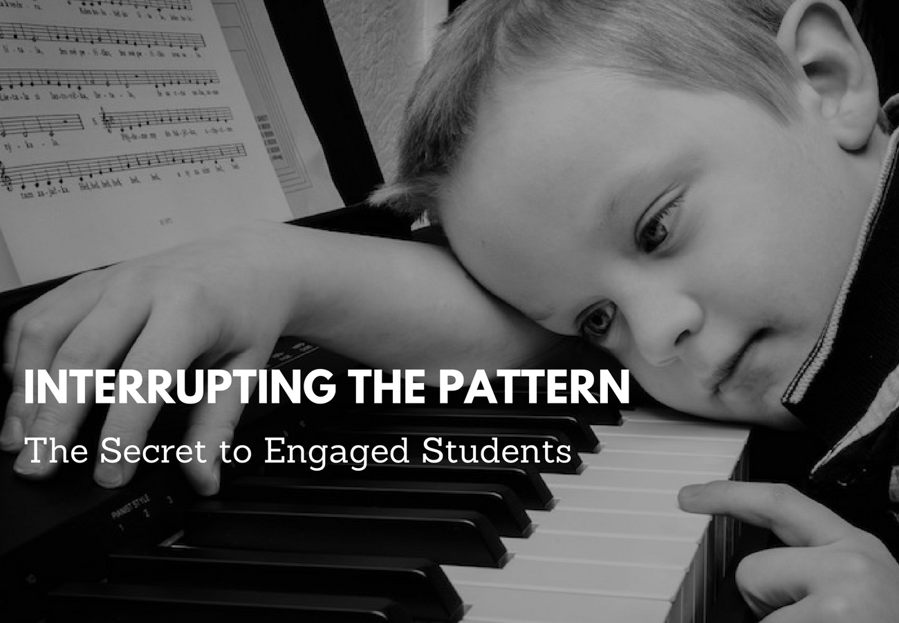 Interrupting the Pattern – The Secret to Engaged Students
