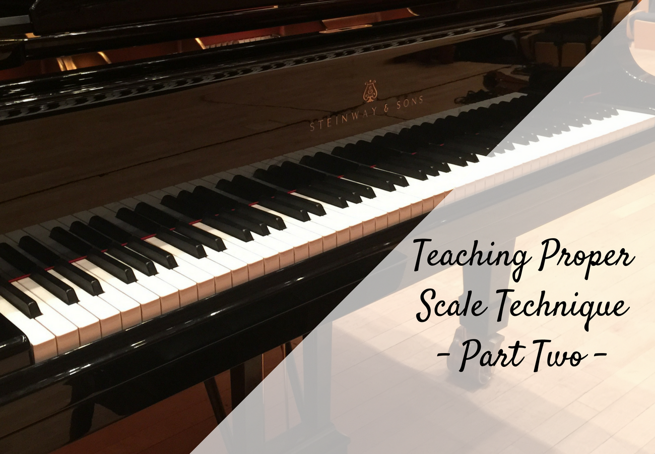 How To Teach Proper Scale Technique – Part Two