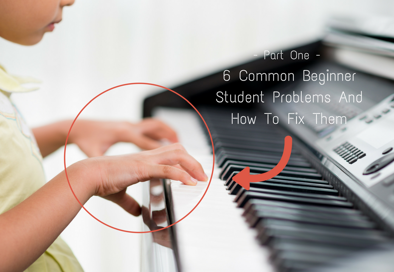 6 Common Beginner Student Problems and How to Solve Them – Part One